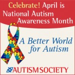 April 2014 is National Autism Awareness Month (NAAM) 2014