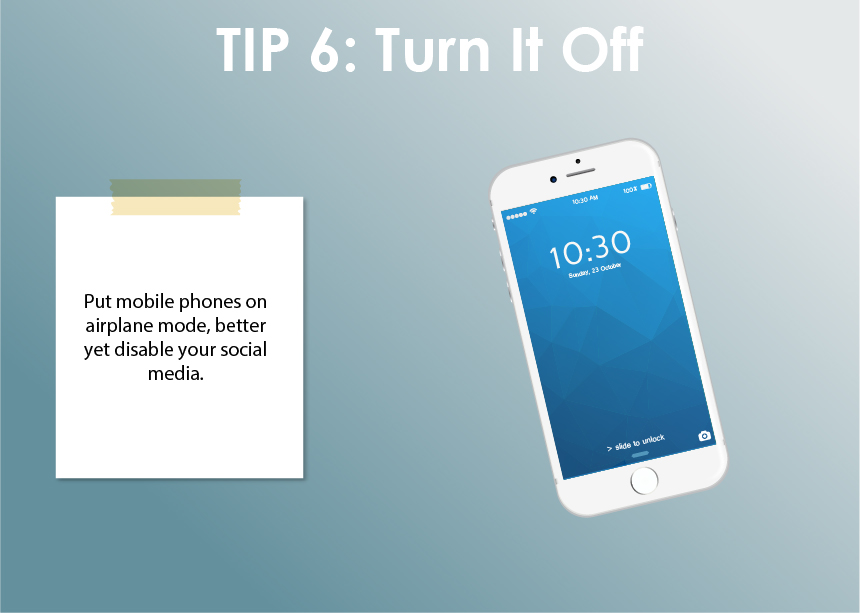 Turn off your smartphone.