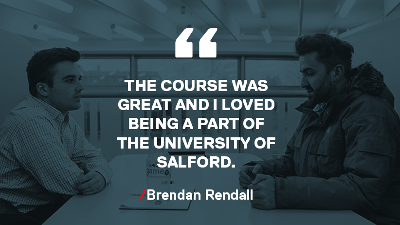 image: image quote by brendan rendall the course was great and i loved being a part of the university of salford