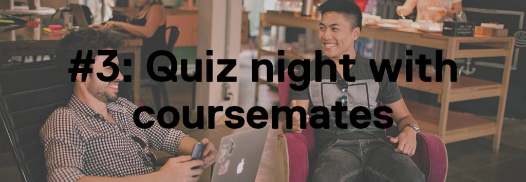 Photo by Helena Lopes on Unsplash. The background image shows two men, one in a black t-shirt with black hair and one in a white and blacked plaid shirt with curly hair and a beard. They are sat smiling in two comfy chairs, one of the men has a laptop. In the foreground the text reads '#3: Quiz night with coursemates'.