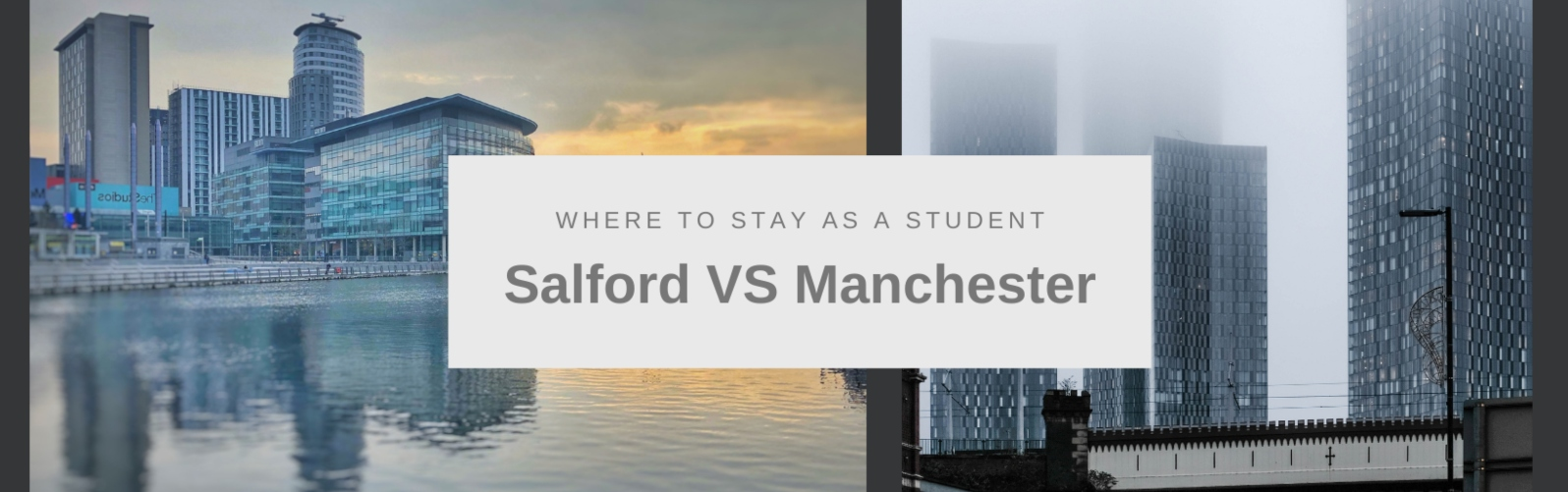 Salford vs Manchester - where to live as a student?