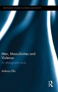 men, masculinities and violence monograph cover